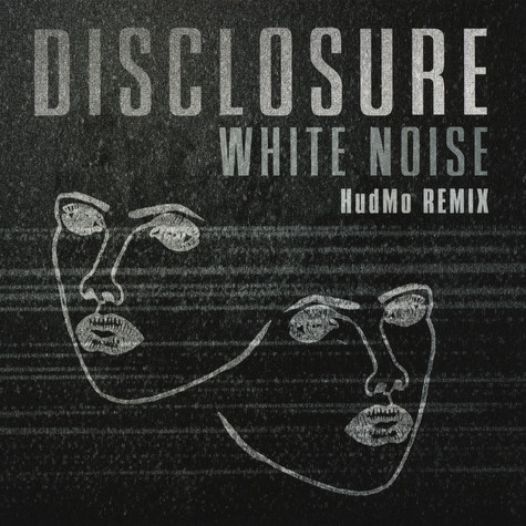 Disclosure - White Noise Hudson Mohawke Remix