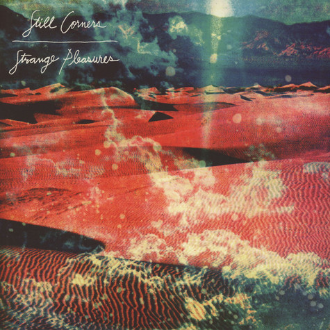 Still Corners - Strange Pleasures