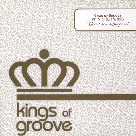 Kings Of Groove - You Have A Purpose Feat. Michelle Weeks