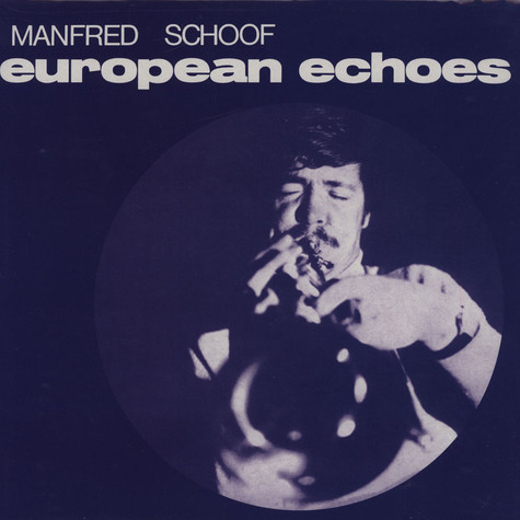 Manfred Schoof Orchestra - European Echoes
