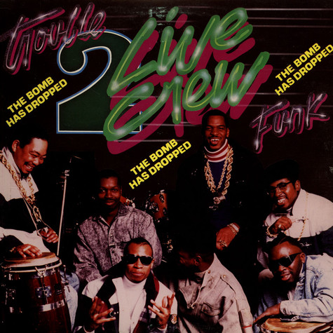 2 Live Crew, The & Trouble Funk - The Bomb Has Dropped
