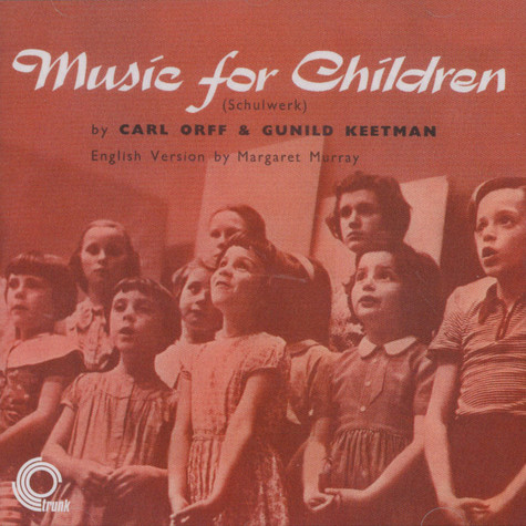 Carl Orff & Gunild Keetman - Music For Children (Schulwerk)