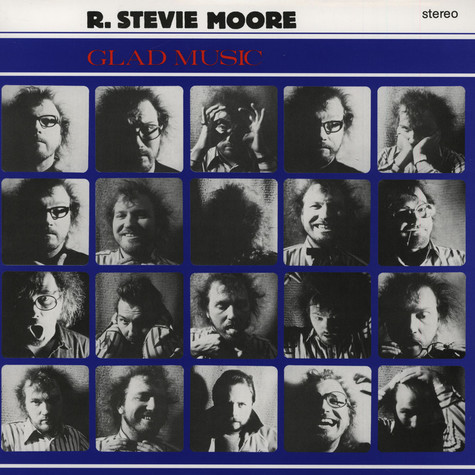 R. Stevie Moore - Glad Music
