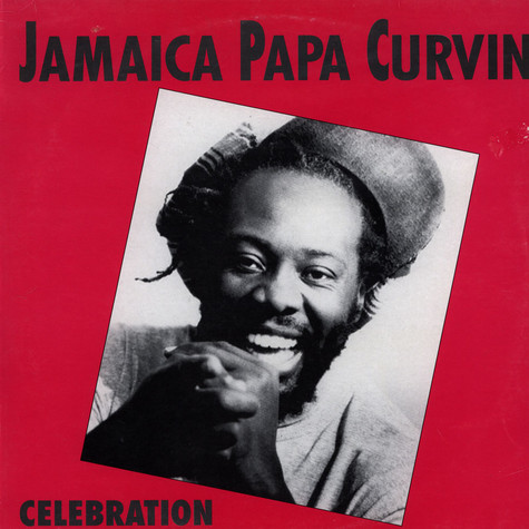 Jamaica Papa Curvin - Celebration