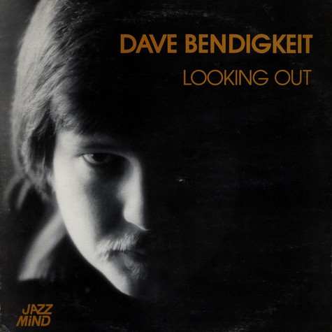 Dave Bendigkeit - Looking Out
