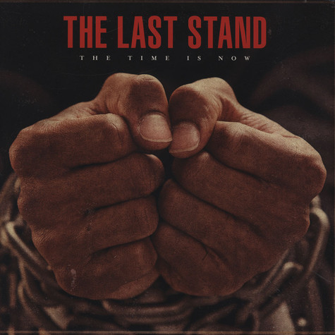 Last Stand, The - The Time Is Now Black Vinyl Edition
