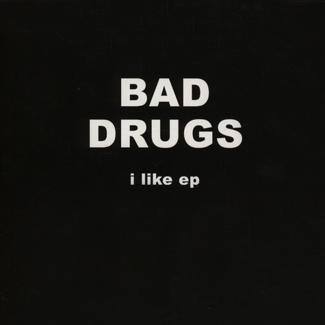 Bad Drugs - I Like EP (+ Download)
