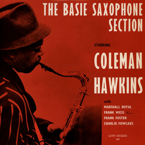Basie Saxophone Section, The Starring Coleman Hawkins - The Basie Saxophone Section