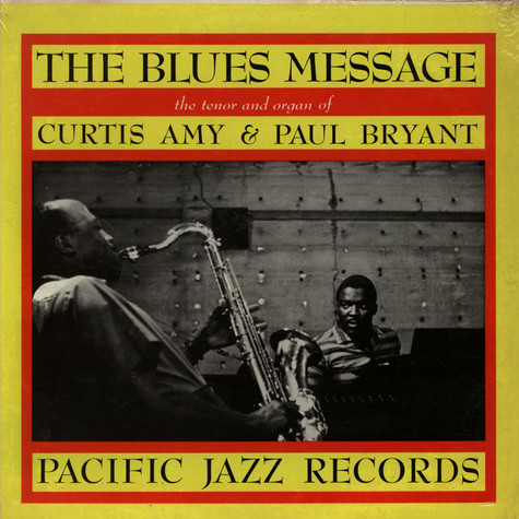 Curtis Amy & Paul Bryant - The Blues Message