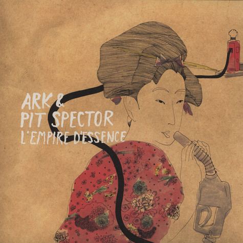 Ark & Pit Spector - L'Empire D'Essence