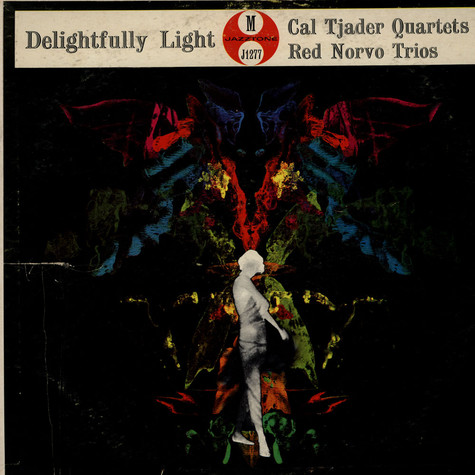 Cal Tjader Quartets & Red Norvo Trios - Delightfully Light