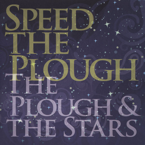 Speed The Plough - Plough & The Stars