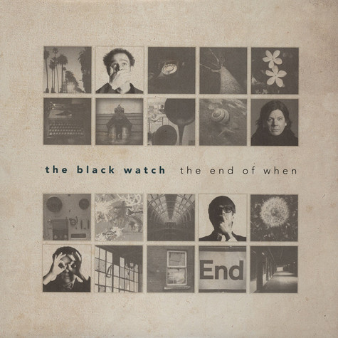 Black Watch, The - The End Of When