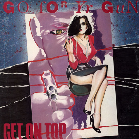 Go For Yr Gun - Get On Top