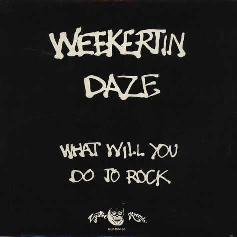 Weekertn Daze - What Will You Do To Rock