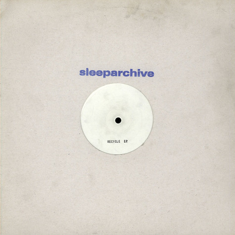 Sleeparchive - Recycle EP