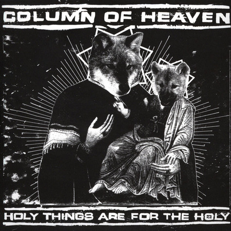 Column Of Heaven - Holy Things Are For The Holy