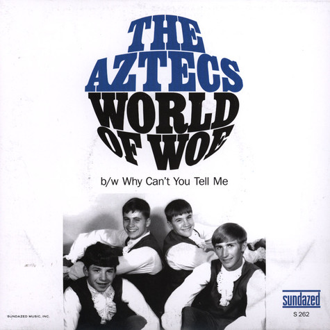 Aztecs, The - World Of Woe / Why Can't You Tell Me?
