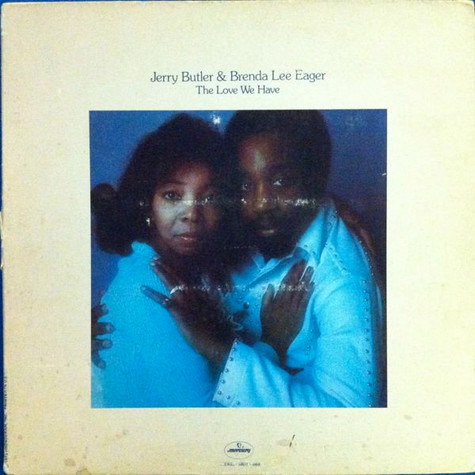 Jerry Butler & Brenda Lee Eager - The Love We Have, The Love We Had