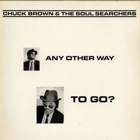 Chuck Brown & The Soul Searchers   - Any Other Way To Go?