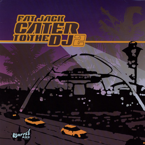 Fat Jack - Cater To The DJ 2