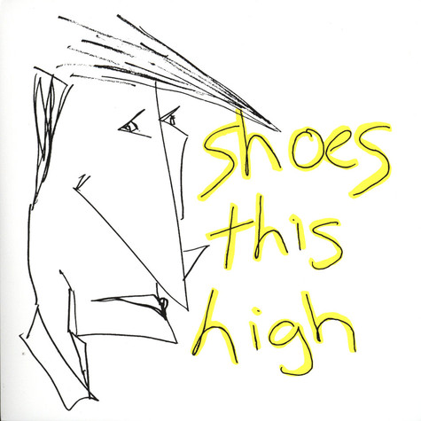 Shoes This High - Shoes This High
