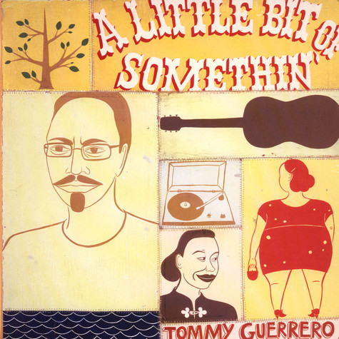 Tommy Guerrero - A Little Bit Of Somethin