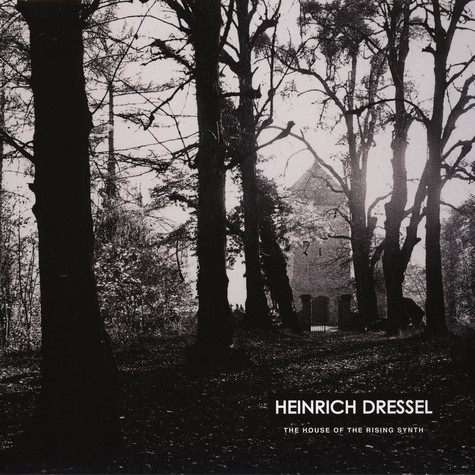 Heinrich Dressel - The House Of The Rising Synth