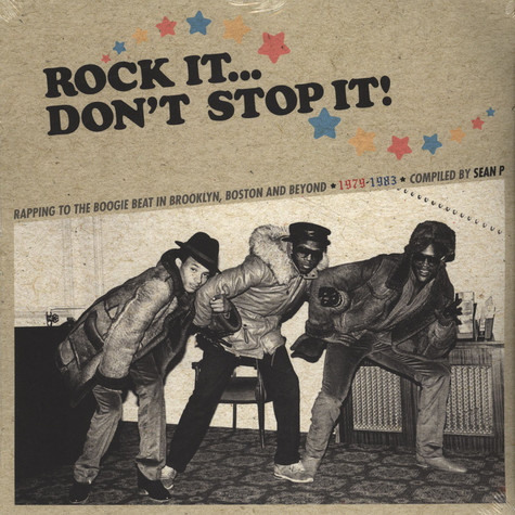 V.A. - Rock It … Don't Stop It!: Boogiefied Rap From Brooklyn, Boston And Beyond 1979-1983