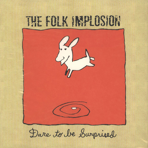 Folk Implosion, The - Dare To Be Surprised