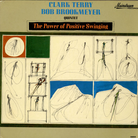 Clark Terry / Bob Brookmeyer Quintet - The Power Of Positive Swinging