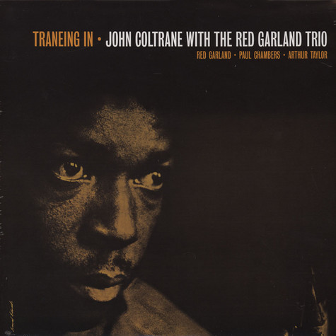 John Coltrane With Red Garland Trio - Traneing In / Trane Of August '57