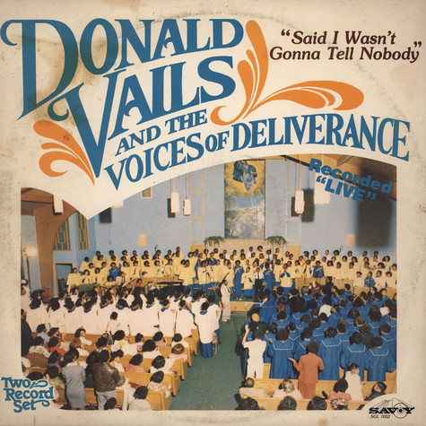 Donald Vails And Voices Of Deliverance, The - Said I Wasn't Gonna Tell Nobody