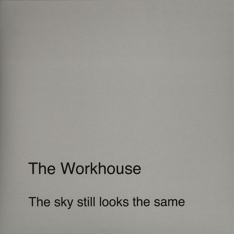 Workhouse, The - The Sky Looks The Same