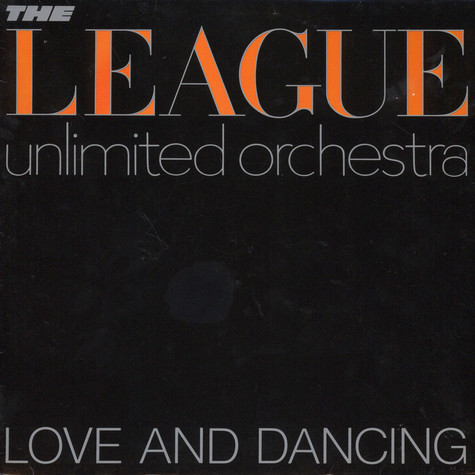 League Unlimited Orchestra, The - Love And Dancing