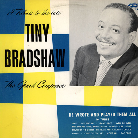 Tiny Bradshaw - A Tribute To Tiny Bradshaw The Great Composer