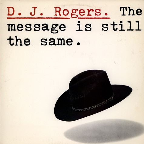 D. J. Rogers - The Message Is Still The Same
