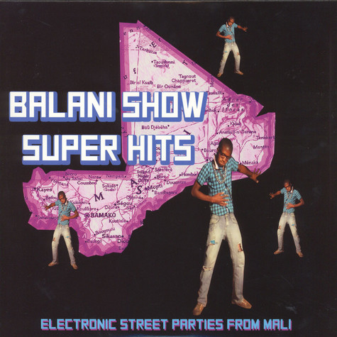 V.A. - Balani Show Super Hits - Electronic Street Parties From Mali