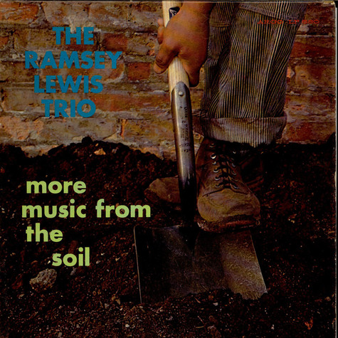 Ramsey Lewis Trio, The - More Music From The Soil