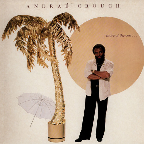 Andraé Crouch - More Of The Best