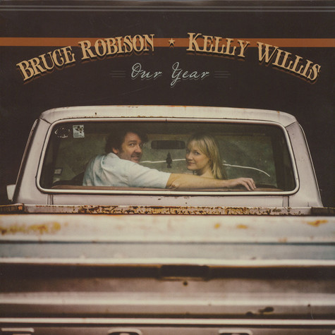 Kelly Willis & Bruce Robison - Our Year