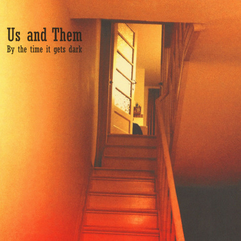 Us & Them - By The Time It Gets Dark