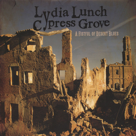 Lydia Lunch & Cypress Grove - Fistful Of Desert Blues