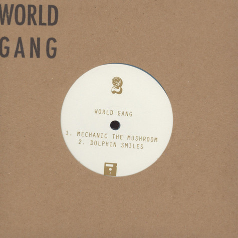 World Gang - Mechanic The Mushroom