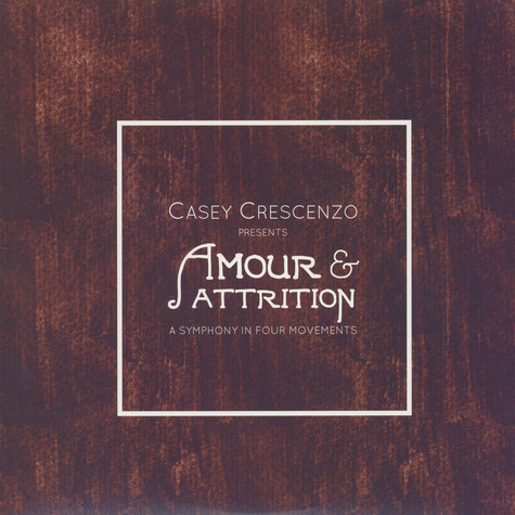 Casey Crescenzo - Amour & Attrition