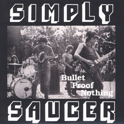 Simply Saucer - Bullet Proof Nothing