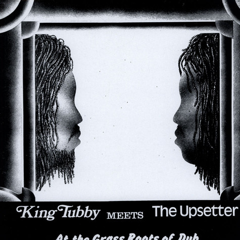 King Tubby Meets Upsetter, The - At The Grass Roots Of Dub
