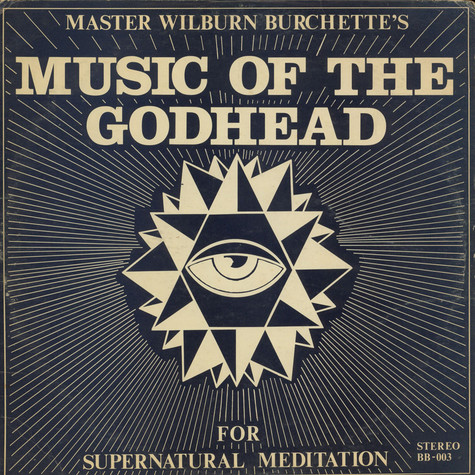 Master Wilburn Burchette - Music Of The Godhead For Supernatural Meditation