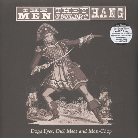 Men They Couldn't Hang, The - Dogs Eyes, Owl Meat And Man-Chop