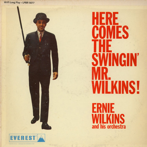 Ernie Wilkins And His Orchestra - Here Comes The Swingin' Mr. Wilkins